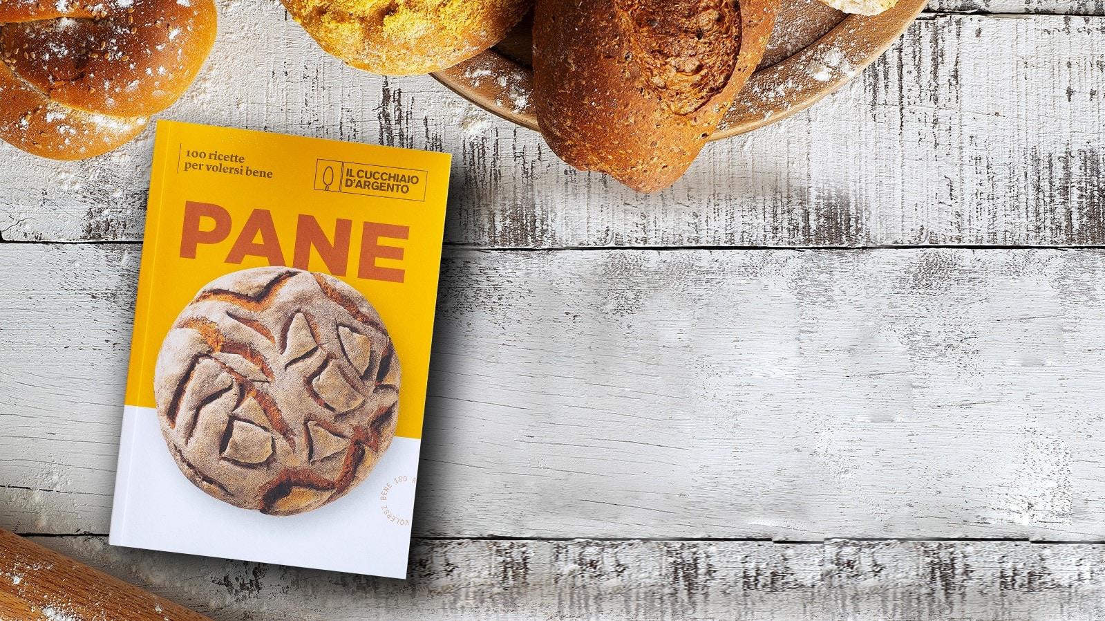 Viva il pane in casa! Nel nuovo volume di Cucchiaio le 100 ricette per volersi bene